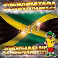 HACNAMATADA#10 JAMAICAN FLAVA / HACNAMATADA