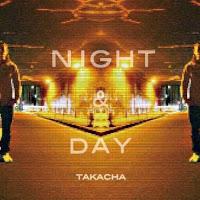 NIGHT&DAY / TAKACHA
