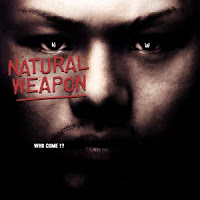 「WHO COME !?」NATURAL WEAPON