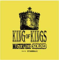 「KING OF KINGS」Mixed By STAMINA-X from MASTERPIECE