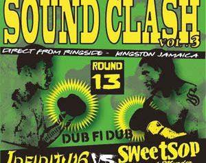 「SOUND CLASH DUB FI DUB VOL.3」INFINITY 16 vs SWEETSOP