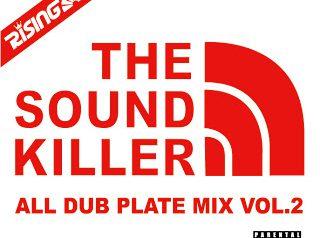 RISING SUN ALL DUB PLATE MIX vol.2 -THE SOUND KILLER-