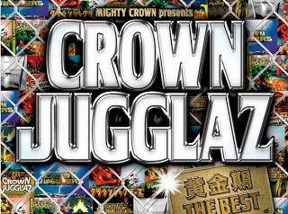 CROWN JUGGLAZ -黄金期 THE BEST-