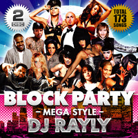 BLOCK PARTY -MEGA STYLE-