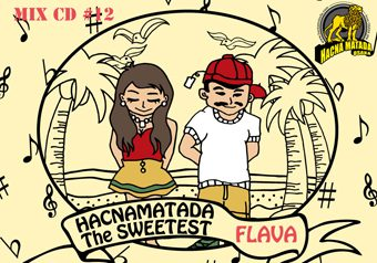 HACNAMATADA #12 ~THE SWEETEST FLAVA~