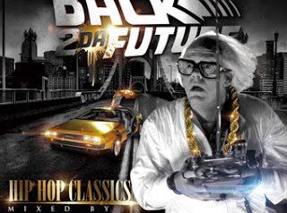 Back 2 Da Future -HIP HOP CLASSICS-