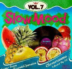 SLOWMOOD VOL.7~Songs From Hawaii&Jamaica