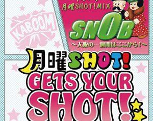 SNOBくのいち月曜SHOT!MIX~大阪の一週間はここから!~