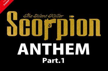 Scorpion The Silent Killer ANTHEM Part.1
