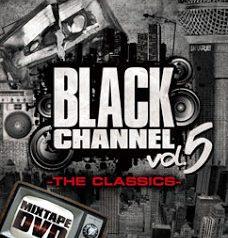 BLACK CHANNEL vol.5 -THE CLASSICS