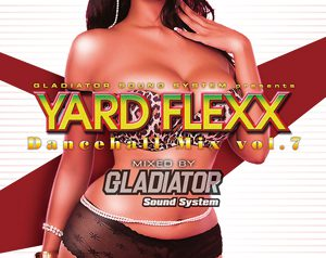 YARD FLEXX DANCEHALL MIX VOL.7