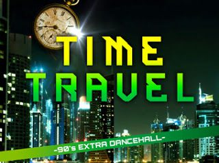 TIME TRAVEL -90'S EXTRA DANCEHALL-