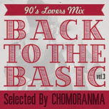 BACK TO THE BASIC vol.3 -90s Lovers Mix-
