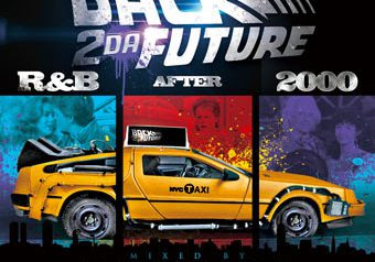 BACK 2 DA FUTURE -R&B AFTER 2000-