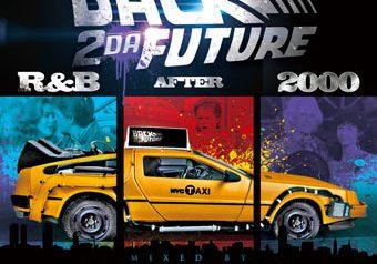 BACK 2 DA FUTURE -R&B AFTER 2000-