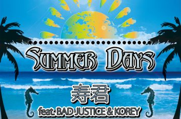 【7/31配信解禁】SUMMER DAYS Feat.BAD JUSTICE & KOREY