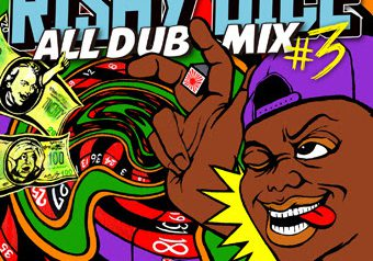 RISKY DICEのALL DUB MIX第3弾!
