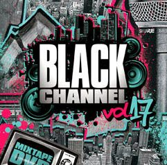 4/25 fri 発売 ★ BLACK CHANNEL VOL.17 ★
