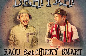 """5/21 配信開始 """"DEH!YAH!feat.CHUCKY SMART"""" 羅王"""