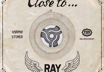 7/30 配信開始「Close to…」RAY