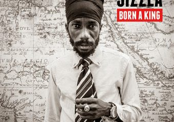 SIZZLA「Born A King」Produced by Mista Savona 9/17発売