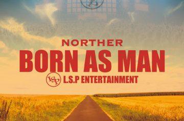 9/24 配信開始「BORN AS MAN」NORTHER