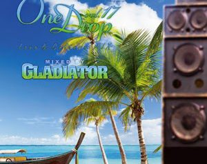 "GLADIATOR ""One Drop Love&Culture Mix"" シリーズ最新作"