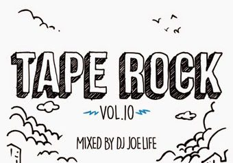 DJ JOE LIFE 「TAPE ROCK vol.10」5/12発売