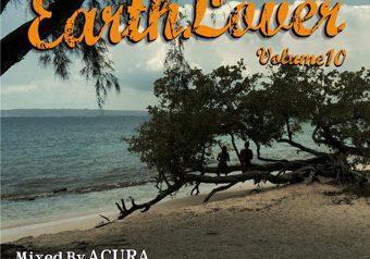 "Mixed by ACURA fr. FUJIYAMA ""EARTH LOVER #10"" 6/24発売"