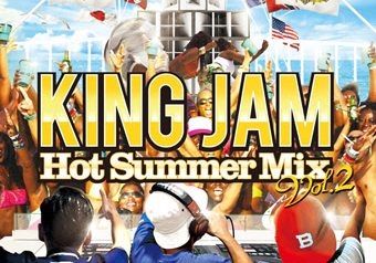 KING JAM MIXの夏バージョン「HOT SUMMER MIX」7/24 発売!