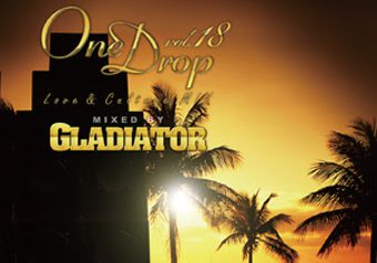 GLADIATOR「ONE DROP Love & Culture MIX」シリーズ最新作!!