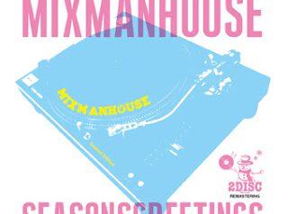 GRI GRI aka MIXMANHOUSE 11/4 発売 MIX CD(2枚組)