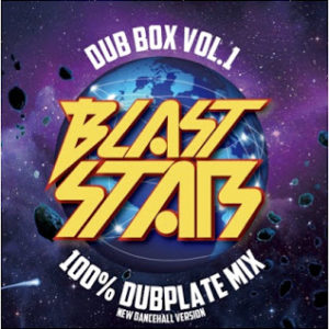 BLAST STAR DUB BOX Vol.1 -100% NEW DANCEHALL DUB PLATE MIX-
