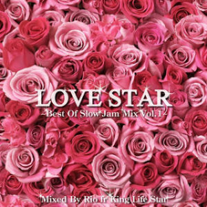 LOVE STAR ~ Best Of Slow Jam Mix Vol.1~