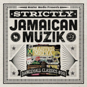 STRICTLY JAMAICAN MUZIK Vol.3 -Dancehall Classics #001-