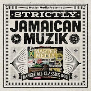 STRICTLY JAMAICAN MUZIK Vol.3 -Dancehall Classics #001-