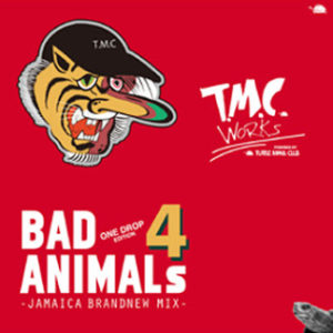 BAD ANIMALS 4 -ONE DROP EDITION-