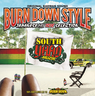 BURN DOWN STYLE JAPANESE MIX ~IRIE SELECTION~
