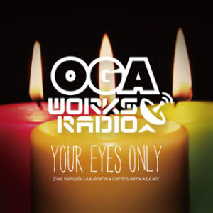 OGA WORKS RADIO MIX VOL.4 -YOUR EYES ONLY-