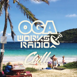 OGA WORKS RADIO MIX VOL.5  -Chill-