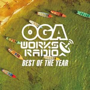 OGA WORKS RADIO MIX VOL.6 - BEST OF TE YEAR- 2017