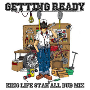 "KING LIFE STAR ALL DUB MIX ""GETTING READY"""