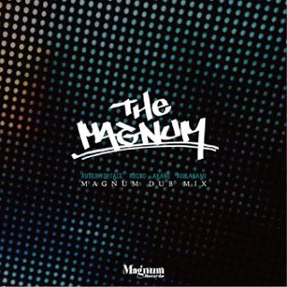 The Magnum (MAGNUM DUB MIX)