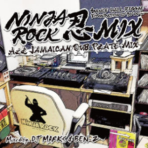 NINJA ROCK 忍MIX -ALL JAMAICAN DUB PLATE MIX-