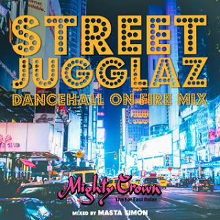 MIGHTY CROWN presents STREET JUGGLAZ -Dancehall On Fire Mix-