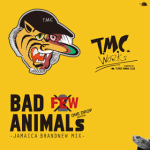T.M.C WORKS -BAD ANIMALS MIX vol.FEW It's not 2- JAMAICA BRAND NEW MIX- ONE DROP EDITION
