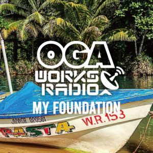 OGA WORKS RADIO MIX VOL.9 - MY FOUNDATION -