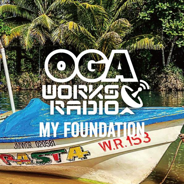 OGA WORKS RADIO MIX VOL.9 - MY FOUNDATION -