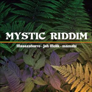 MYSTIC RIDDIM