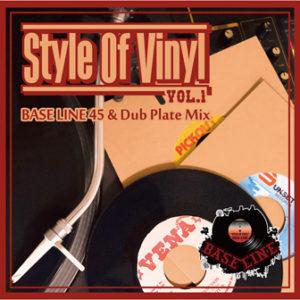 Style Of Vinyl vol.1 -BASS LINE 45 &DUB PLATE MIX-